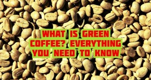 What is green coffee? Everything you need to know