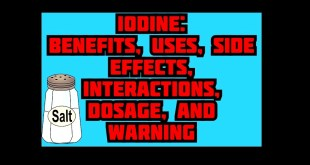 Iodine: Benefits, Uses, Side Effects, Interactions, Dosage, and Warning