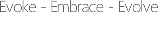Evoke - Embace - Evolve - You Matter