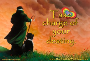 Take charge of your own destiny.