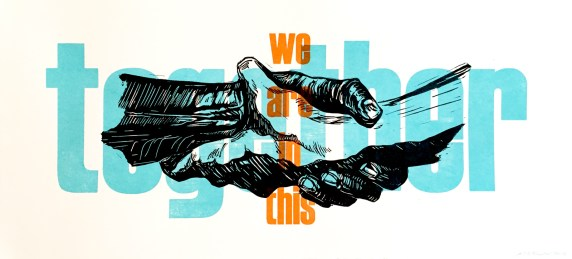 """Pete Railand """"We are in This Together"""" screenprint, relief 22""""x10"""" 2015"""