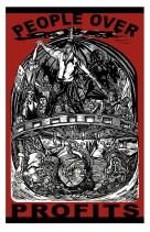 "Art Hazelwood ""People over Profits"" screenprint 2012"