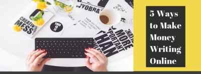 5 ways to make money writing online