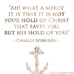 7-8 His Hold Anchor Mercy -Spurgeon Picture Quote