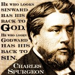 Sinward Godward - Charles Spurgeon Picture Quote
