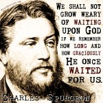 Waiting Long - Charles Spurgeon Picture Quote