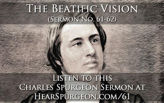 61-62. spurgeon beatific vision sermon audiopost pic