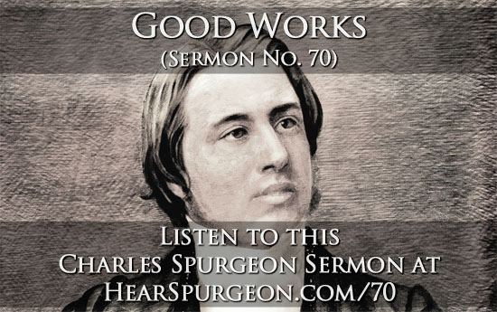 70 sermon good works c.h. spurgeon sermon audio