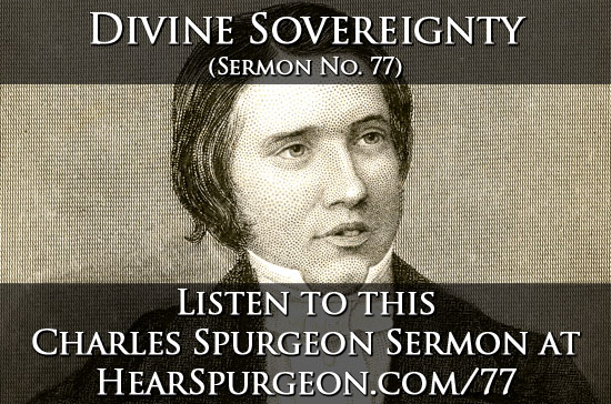 77 divine sovereighty charles spurgeon sermon audio