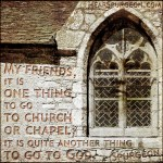 84. Go to Church Chapel God - Charles Spurgeon Quote Photo