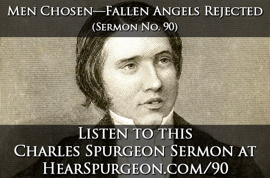 90 sermon number, men chosen, fallen angels rejected, spurgeon sermon audio, hebrews 2,