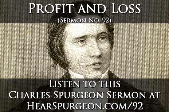 92 sermon, spurgeon sermon, sermon audio, mark 8, profit and loss