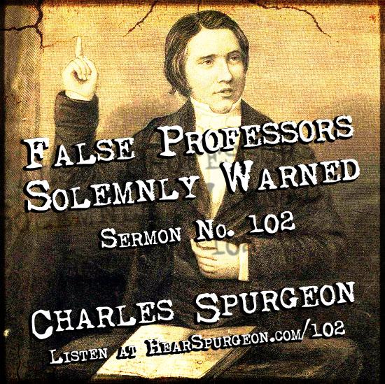 102. post pic,false professors,solemnly warned,spurgeon sermon audio,spurgeon c h,philippians 3,hell,preaching,preach,spurgeon sermon