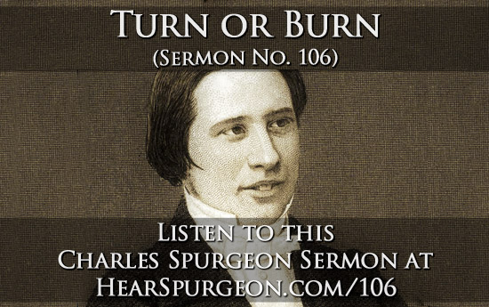 sermon 106, turn or burn, spurgeon audio, spurgeon hell, fire brimstone, charles spurgeon, spurgeon, psalm 7