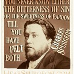 585. Bitterness Sin Sweetness Pardon Felt - Charles Spurgeon Rare Photo Quote