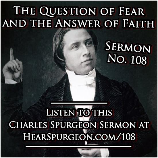 sermon 108, question fear answer faith, spurgeon sermon audio, job,