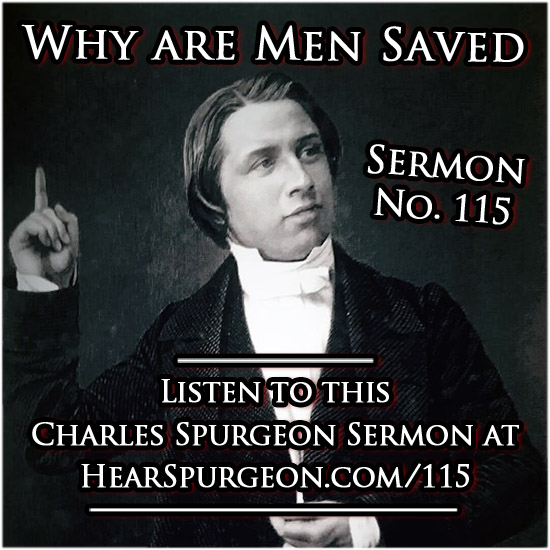 sermon 115, why are men saved, psalm 106, spurgeon sermons, listen spurgeon