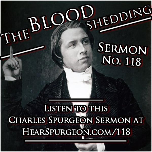 Sermon 118, Spurgeon audio, blood shedding, blood, atonement, charles spurgeon, spurgeon sermon audio, hebrews 9
