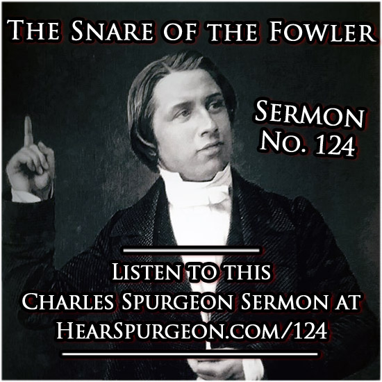 sermon 124, snare fowler, spurgeon sermon audio, psalm 91