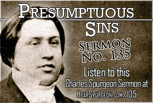 sermon 135 spurgeon, presumptuous sins, psalm 19, charles spurgeon sermon audio,