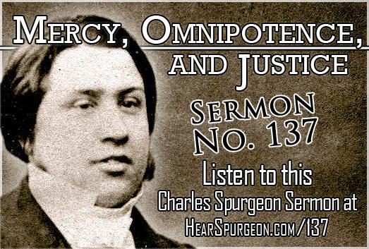 spurgeon sermon 137, mercy omnipotence justice, spurgeon charles, spurgeon audio sermon, nahum 1, attributes of God,