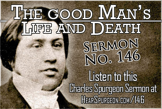 The Good Man's Life and Death, Philippians 1, sermon 146, spurgeon audio