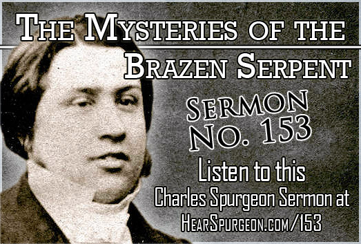 sermon 153, Mysteries Brazen Serpent, spurgeon audio, spurgeon sermon, john 3,