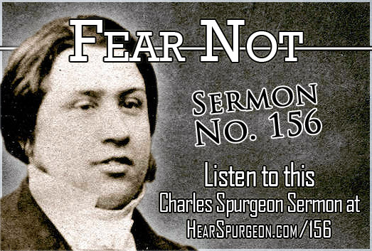 sermon 156, spurgeon audio, isaiah 41, fear not, do not be afraid,