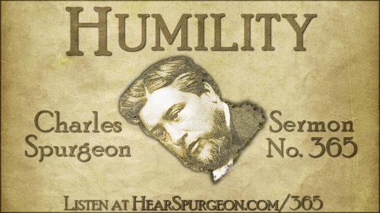 Sermon 365, humility, Spurgeon humility, Spurgeon sermon, acts 20, apostle Paul, Jesus Christ,