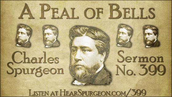 A Peal of Bells, spurgeon sermon, volume 7, metropolitan tabernacle, sermon 399, zechariah 14,