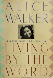 Book cover for Alice Walker's Living by the Word: Selected Essays 1973-1987.