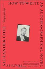 Book cover for How to Write an Autobiographical Novel by Alexander Chee (2018, Mariner Books).