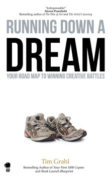 Book cover for Running Down a Dream: Your Road Map to Winning Creative Battles by Tim Grahl (2018, Black Irish Books).