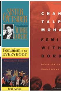 Compilation of books by feminists and womanists of color, showing the book covers of (1) Anzaldua's Borderlands / La Frontera, (2) Lorde's Sister Outsider, (3) Walker's In Search of Our Mothers' Gardens, (4) hooks's Feminism Is for Everybody, and (5) Mohanty's Feminism Without Borders.