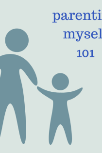 "This image shows two abstract figures -- a larger person (presumably parent) and smaller person (presumably child) reaching for each other's hands. The title ""parenting myself 101"" appears in blue against a light teal background. The figures are in a darker shade of teal."