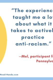 "Referral from Mel (participant from Pennsylvania): ""The experience taught me a lot about what it takes to actively practice anti-racism."""