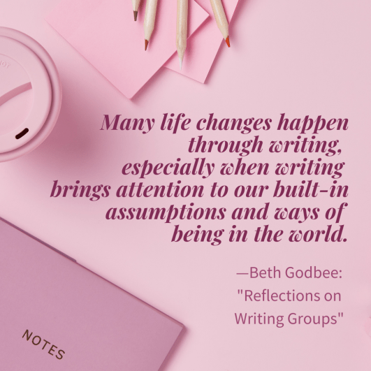"Image shares one writing group reflection: ""many life changes happen through writing, especially when writing brings attention to our built-in assumptions and ways of being in the world"" in pink text against a pink background. A notebook, thermos, pens, and papers are also part of the pink background."