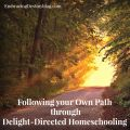 Following your own path through delight-directed homeschooling. What delight-directed homeschooling looks like in action! heartandsoulhomeschooling.com