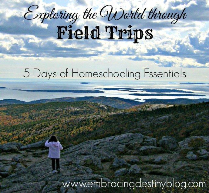 Homeschooling Essentials Field Trips