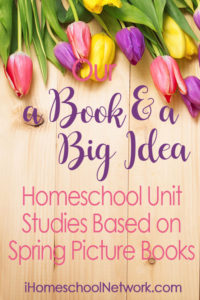 iHomeschool Network Spring unit study