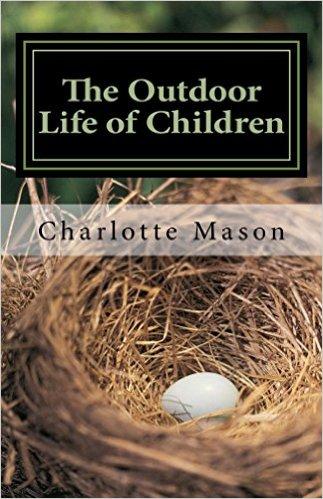 Charlotte Mason homeschooling outdoor life