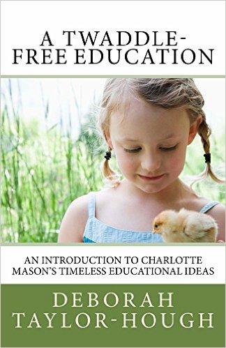 Charlotte Mason homeschooling twaddle free book