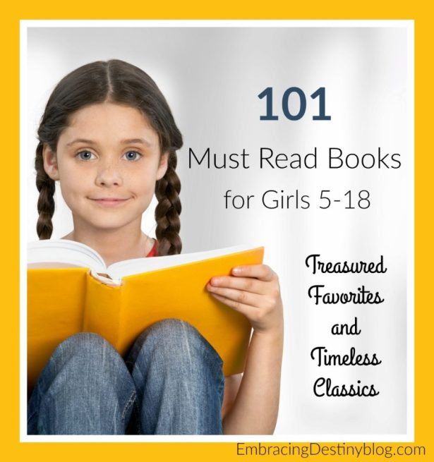 101 books for girls -- treasured favorites, timeless classics, must read books for every girl from 5-18. heartandsoulhomeschooling.com