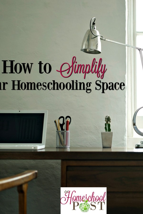 How to Simplify Your Homeschooling Space
