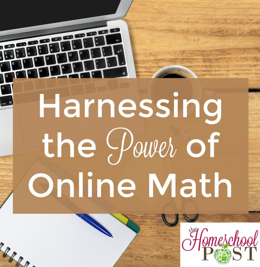 Harnessing the Power of Online Math | Heart and Soul Homeschooling