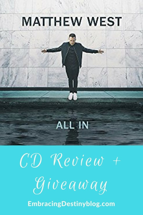 """Matthew West """"All In"""" CD Review + Giveaway"""