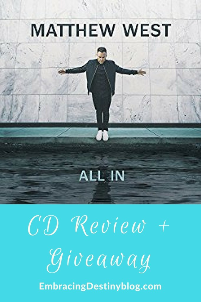 """Review + giveaway of Matthew West """"All In"""" CD   contemporary Christian music"""