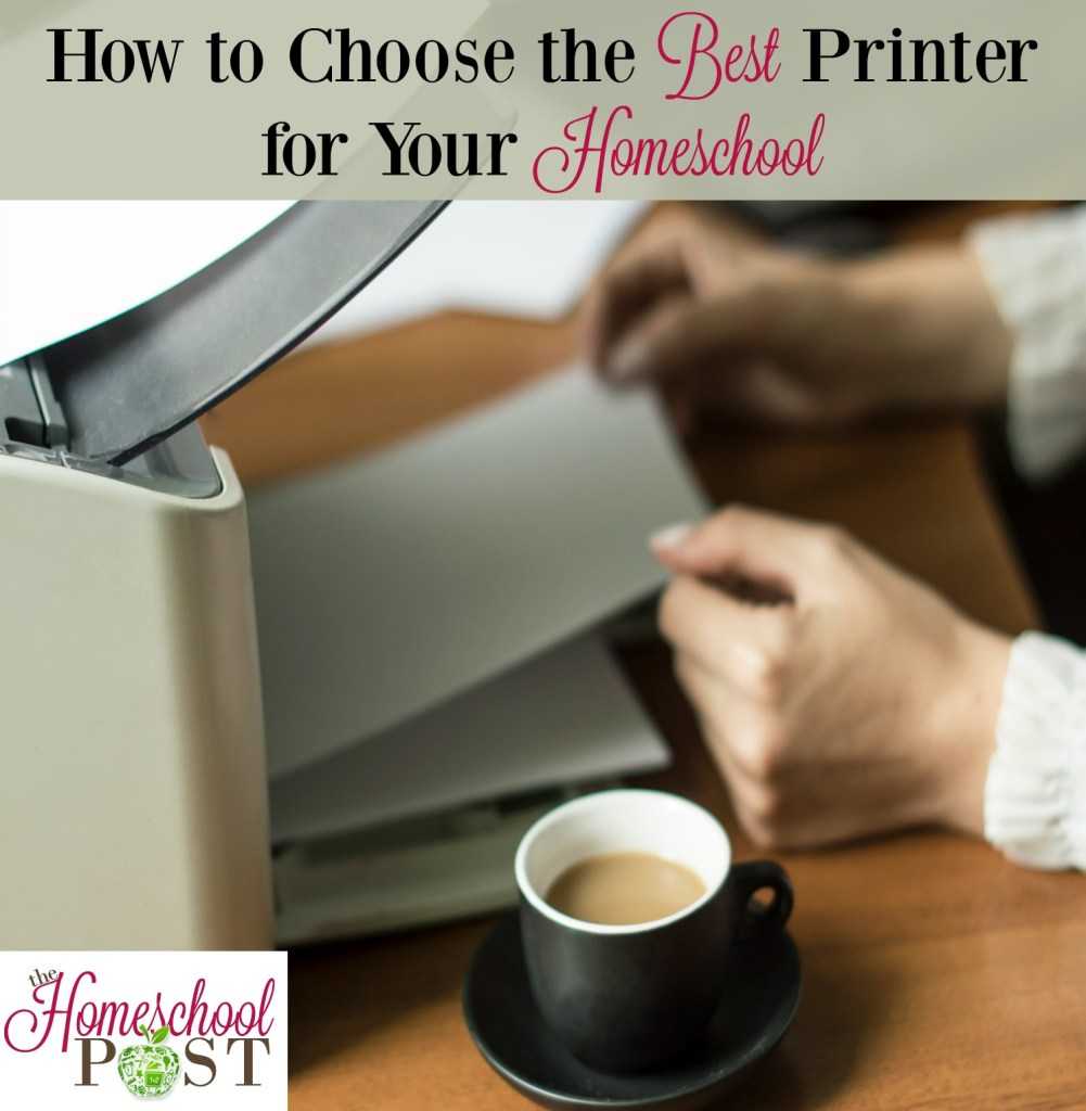 How to choose the best printer for your homeschool   homeschool printing   homeschool printing tips   homeschool printer