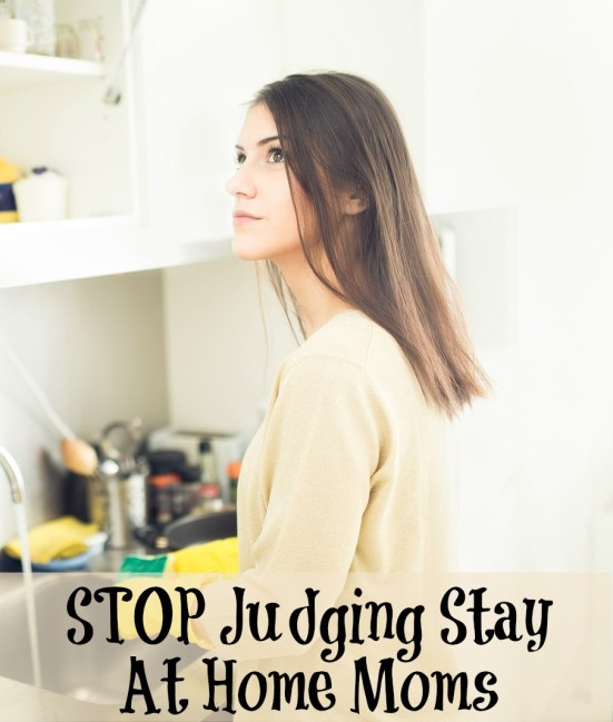 Stop Judging Stay At Home Moms