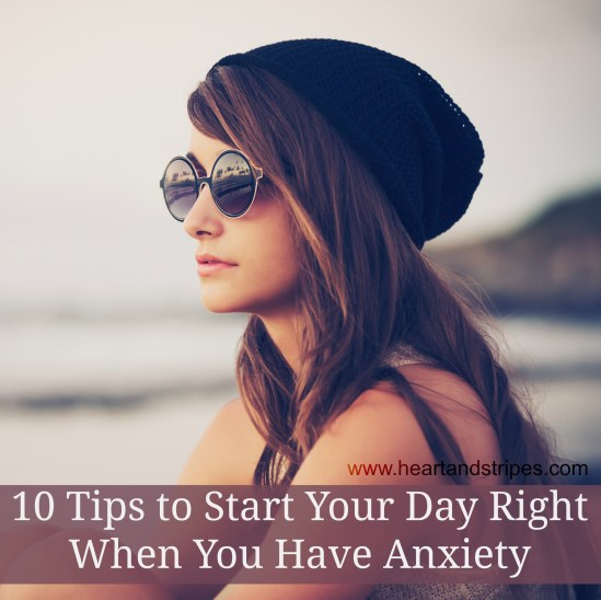 10 Tips to Start Your Day Right When You Have Anxiety